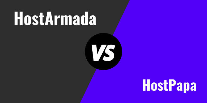 HostArmada Vs HostPapa Comparison 2021: Which Is Better?