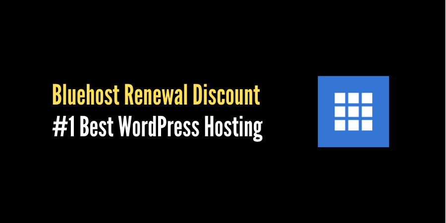 Bluehost Renewal Discount 2021: Save More Using The Initial Discount Offer