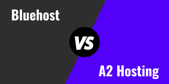 Bluehost Vs A2 Hosting Comparison 2021: Which Is Better?
